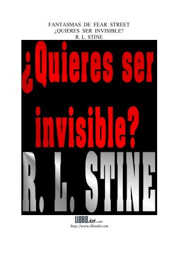 FANTASMAS DE FEAR STREET ¿QUIERES SER INVISIBLE? R. L. ...