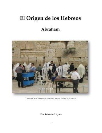 El Origen de los Hebreos Abraham - El Mundo Bíblico
