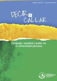 Decir y callar Lenguaje, equidad y poder en la Universidad peruana