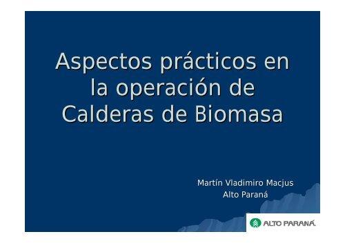 Aspectos prácticos en la operación de Calderas de Biomasa