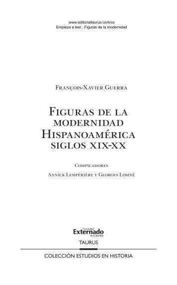 Figuras de la modernidad Hispanoamérica siglos xix-xx - Taurus