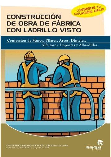 construcción de obra de fábrica con ladrillo visto - Ideaspropias ...