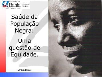Saúde da População Negra: Uma questão de Equidade.