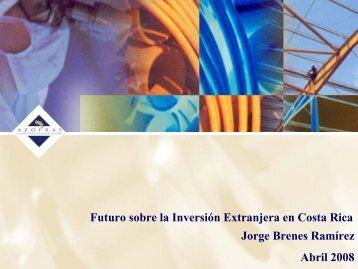 Futuro sobre la Inversión Extranjera en Costa Rica Jorge Brenes ...