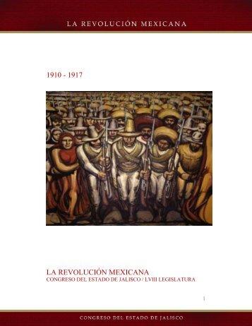 1910 - 1917 la revolución mexicana - Congreso del Estado de Jalisco