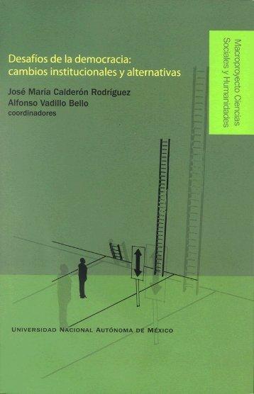 Los desafíos de la democracia: cambios institucionales y ... - UNAM