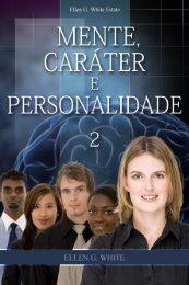 Mente, Caráter e Personalidade 2 (2007) - Centro White