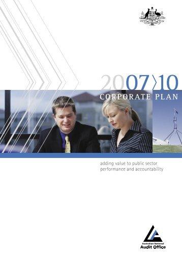 Corporate Plan 2007-10 - The Australian National Audit Office
