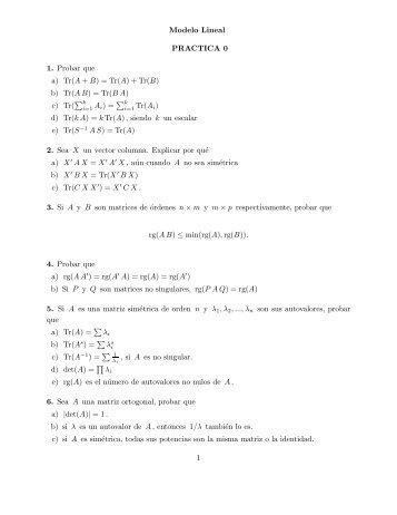 Modelo Lineal PRACTICA 0 1. Probar que a) Tr(A + B) = Tr(A) + Tr(B ...