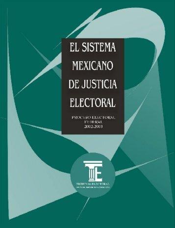 el sistema mexicano de justicia electoral - Tribunal Electoral del ...