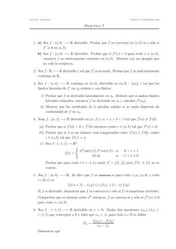 Práctica 7 1. a) Sea f : (a, b) −→ R derivable. Probar que f es ...