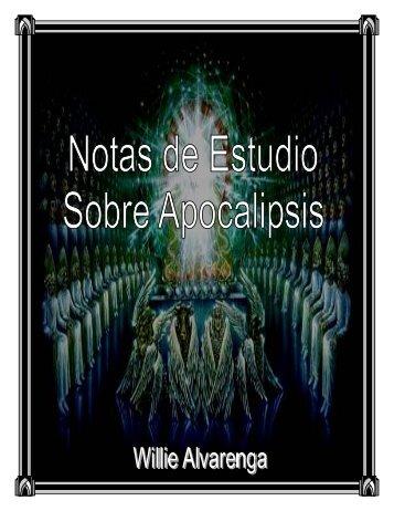 Notas de Estudio Sobre Apocalipsis por Willie Alvarenga