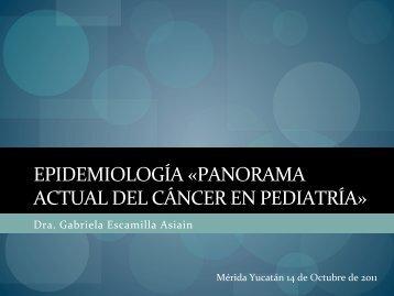 Panorama Epidemiologico de la Oncologia Pediatrica