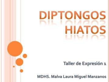 DIPTONGOS HIATOS - SOMEMMA