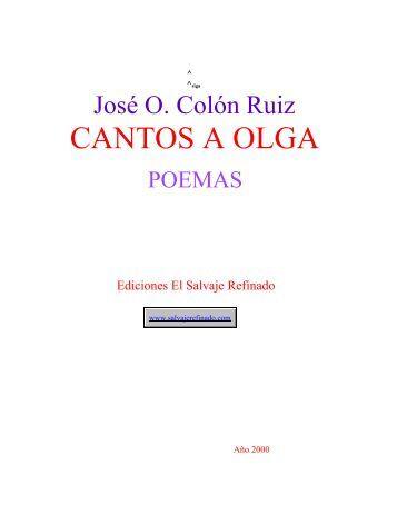 C:\WINDOWS\Desktop\jose colon\Cantos a Olga.wpd - Ediciones El ...