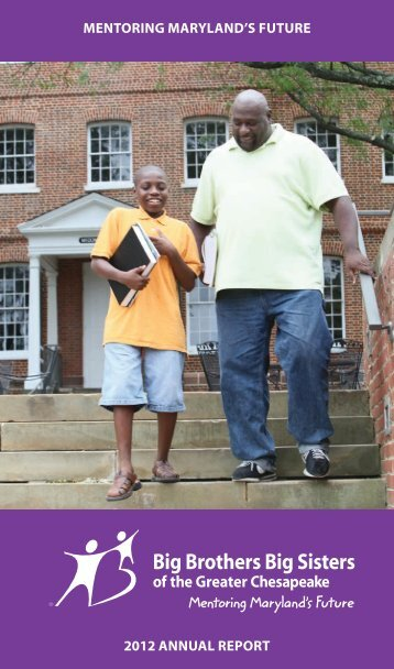 Mentoring Maryland's Future 2012 annual report - Big Brothers Big ...