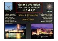Galaxy evolution in 1 & 2 D