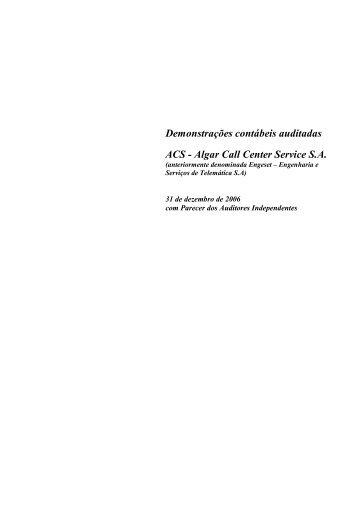 Demonstrações contábeis auditadas ACS - Algar Call Center ...