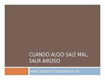 CUANDO ALGO SALE MAL, SALIR AIROSO - Como Servir Con ...