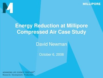 Energy Reduction at Millipore Compressed Air Case Study