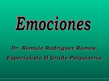 Emociones.Dr. Rómulo Ródriguez Ramos