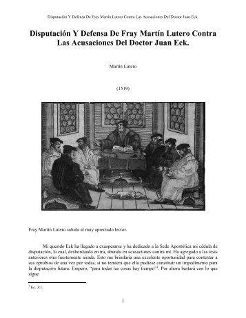 Diputación y defensa de Fray Lutero contra el Dr. Eck - Escritura y ...