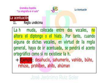 La h muda, colocada entre dos vocales, no altera el ... - joseruiz.org