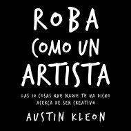 Roba como un artista - Aguilar