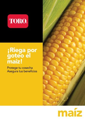 ¡Riega por goteo el maíz! - Toro-Ag.it