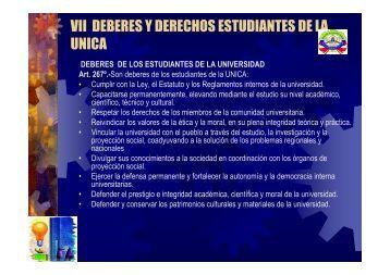 VII DEBERES Y DERECHOS ESTUDIANTES DE LA UNICA