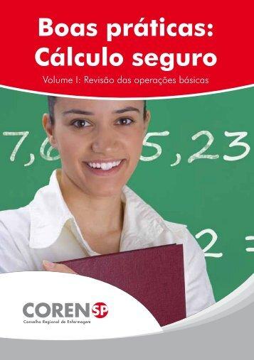 Boas Práticas: Cálculo Seguro Volume 1 - Revisão das - coren-sp