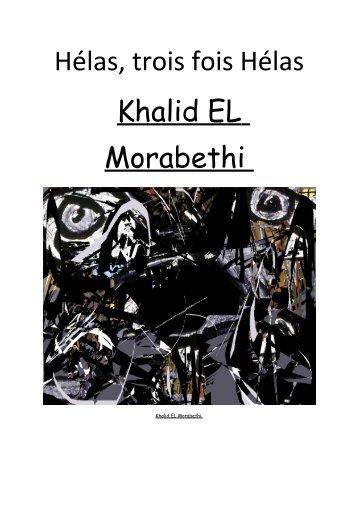 Hélas, trois fois Hélas Khalid EL Morabethi