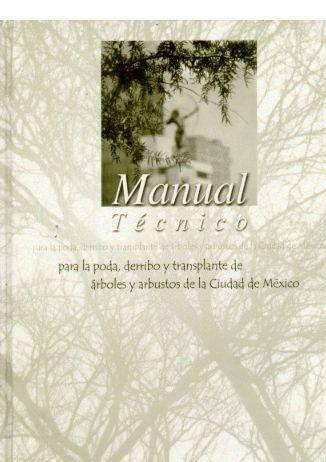 Manual Técnico para la Poda, Derribo y Transplante de Árboles