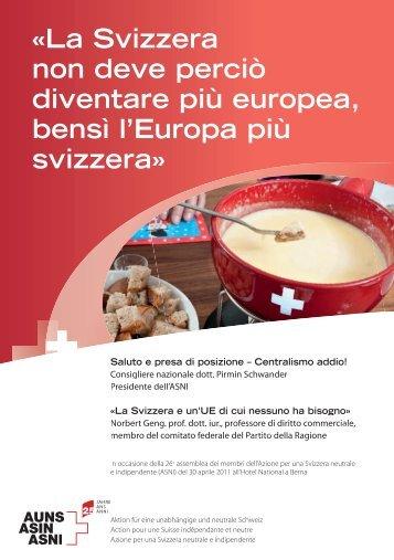 «La Svizzera non deve perciò diventare più europea, bensì l ... - ASNI