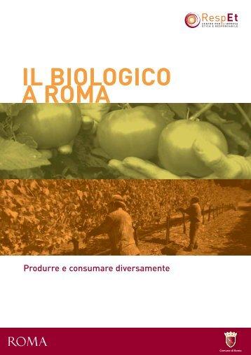 IL BIOLOGICO A ROMA Produrre e consumare diversamente - RespEt