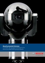 Bosch presenta Extreme I prodotti del gruppo Extreme CCTV sono ...