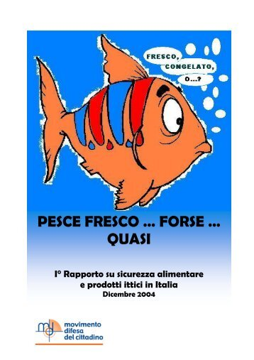 Pesce fresco...forse…quasi - Movimento Difesa del Cittadino