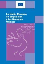 La Unión Europea en ampliación y las Naciones Unidas ... - Europa
