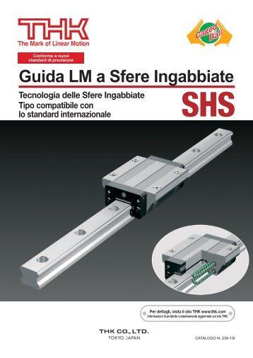 Guida LM a Sfere Ingabbiate modello SHS - THK Technical Support