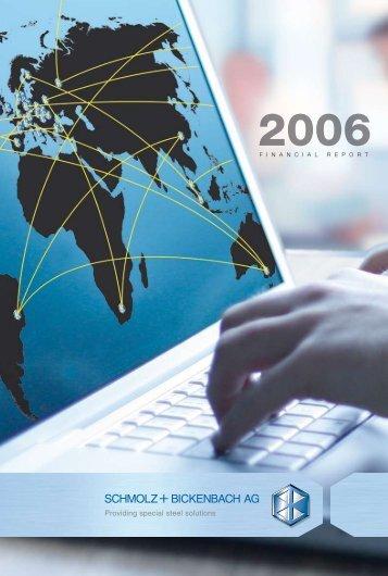 Financial Report 2006 - Schmolz + Bickenbach AG