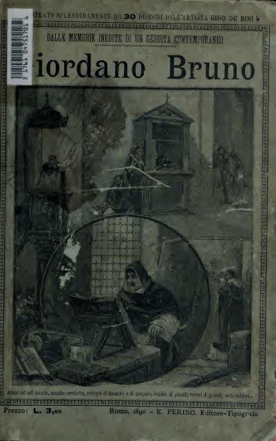 Giordano Bruno, scene storico-romantiche del secolo 16; memorie ...