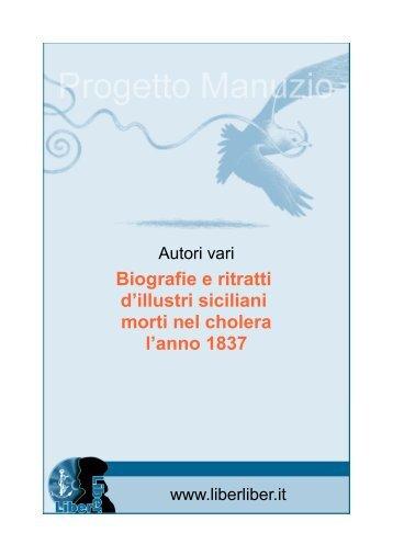 Biografie e ritratti d'illustri siciliani morti nel cholera l ... - Liber Liber