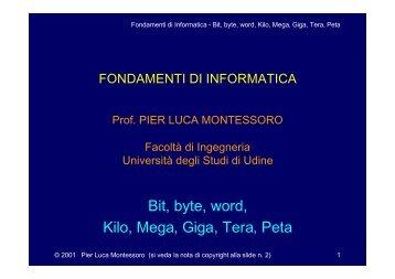 Bit, byte, word, Kilo, Mega, Giga, Tera, Peta - diegm - Università ...