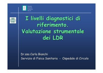 I livelli diagnostici di riferimento. Valutazione strumentale dei LDR
