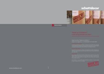 """""""Made by Schattdecor"""", o selo de qualidade do setor!"""