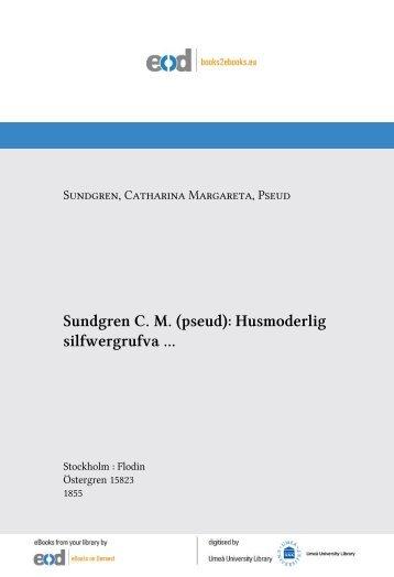 Sundgren C. M. (pseud): Husmoderlig silfwergrufva ...