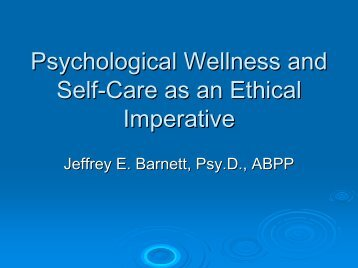 Psychological Wellness and Self-Care as an Ethical Imperative