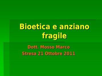 Bioetica e anziano fragile - Associazione Geriatri Extraospedalieri