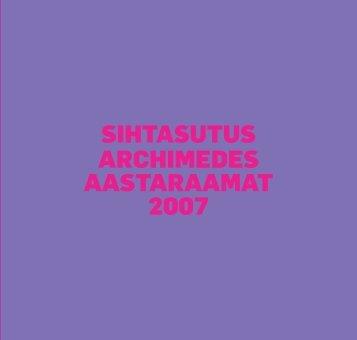 SIHTASUTUS ARCHIMEDES AASTARAAMAT 2007