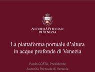 Presentazione Prof. Paolo Costa, Presidente APV - Porto di Venezia